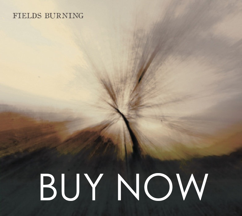 Fields Burning Buy Now